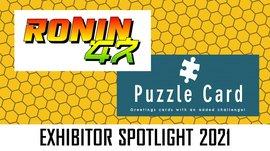 RONIN47_&_Puzzle_Card_Twitter_Exhibitor_Spotlight_2021.jpg